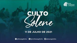 Culto Solene - Ig. Presbiteriana de Mangabeira - 11/07/2021