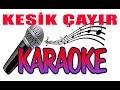 Kesik Çayır-Karar-FA DİYEZ-Tempo-97-Karaoke Okumalık Alt Yapı