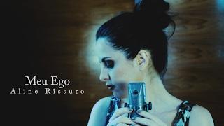 Aline Rissuto - Meu Ego