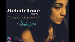 Gambar cover Too Good At Goodbyes - Sam Smith (Cover) | Saiyara | Melody Lane | SE1EP3 | 58Records