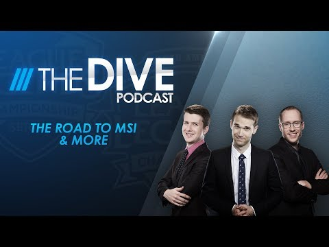 The Dive: The Road to MSI & More (Season 2, Episode 15)
