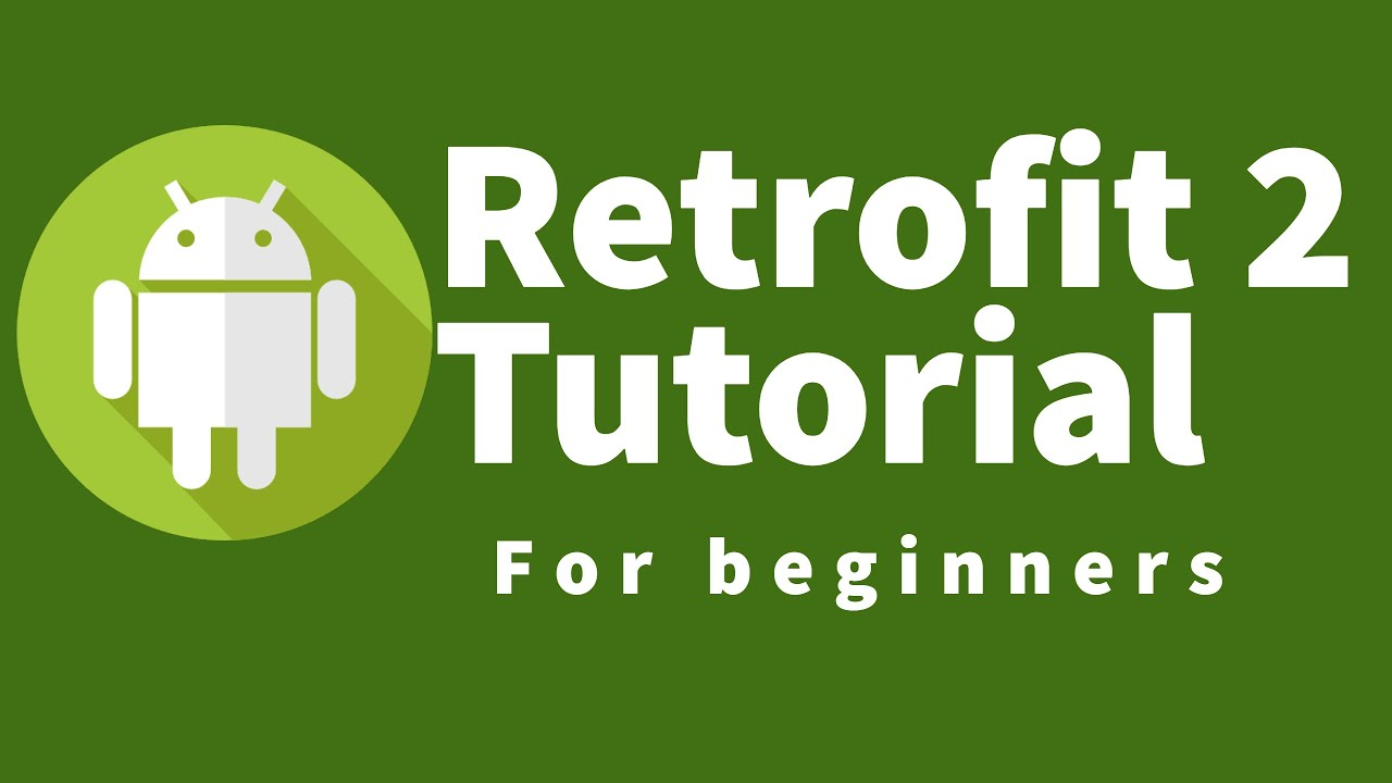 Android Retrofit 2 Tutorial: 12 Simple Retrofit Project Example Part 3