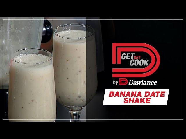 Banana Date Shake - Get Set Cook By Dawlance