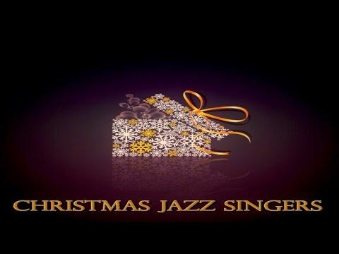 Christmas Jazz Singers - Best Music Playlist