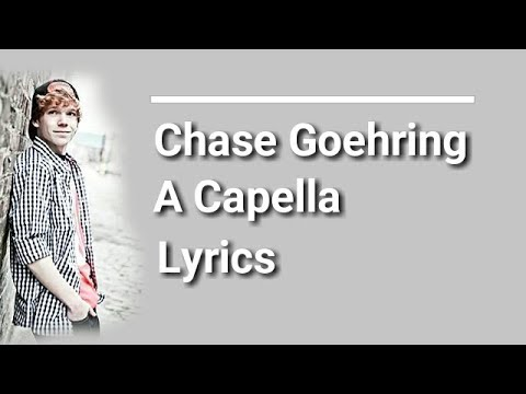 Descargar Mp3 Chase Goehring A Capella Lyrics gratis