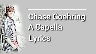 Chase Goehring - A Capella (Lyrics)