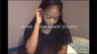 Tears- Clean Bandit ft. Louisa Johnson (cover)   Plaseh D.
