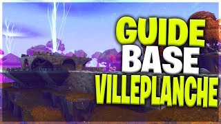 GUIDE BASE VILLEPLANCHE Fortnite Saving the World