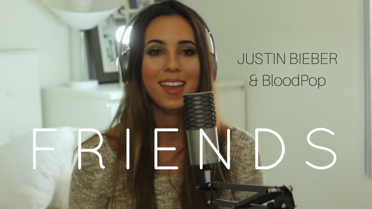 Friends Justin Bieber Bloodpop Cover By Gabriella