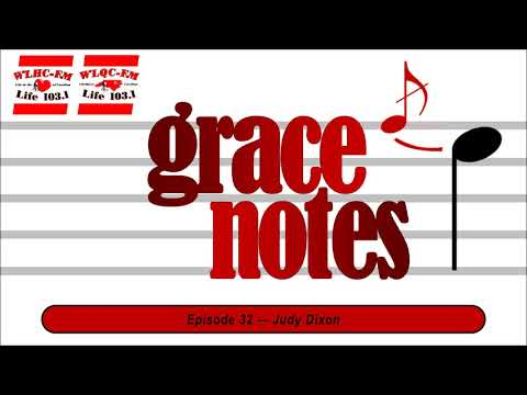 Grace Notes on Life 103.1 - Judy Dixon
