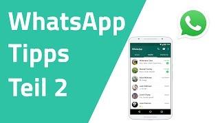 WhatsApp Tipps und Tricks - Teil 2