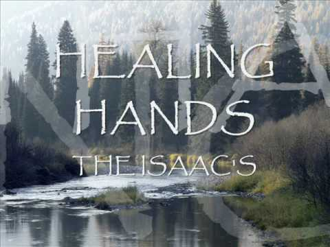 Healing hands The Isaac's