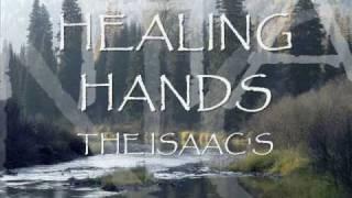 Healing hands The Isaac's