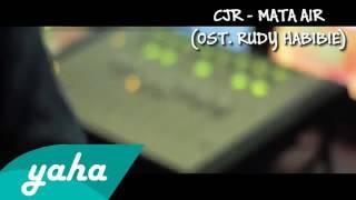 CJR Mata Air Ost Rudy Habibie