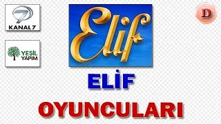 Elif dizisi oyuncuları isimleri