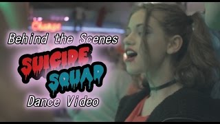 Behind the Scenes | Suicide Squad Dance Video | Vlog