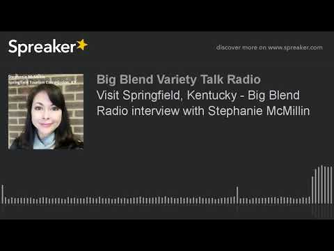 Visit Springfield, Kentucky - Big Blend Radio interview with Stephanie McMillin
