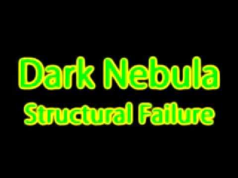 Dark Nebula - Structural Failure