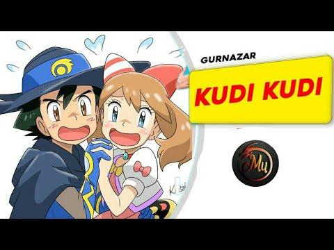 Download Kudi Kudi//Pokemon version//AshXMay//Advanceshipping//Zahar di pudi samne rehndi oye//Amv