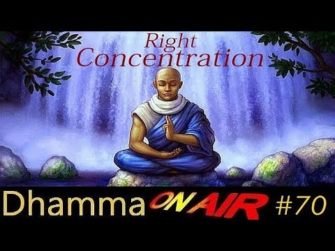 Dhamma On Air #70: Absorbed Into Right Concentration