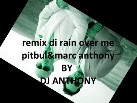 REMIX DI RAIN OVER ME PITBUL FT MARC ANTHONY wmv