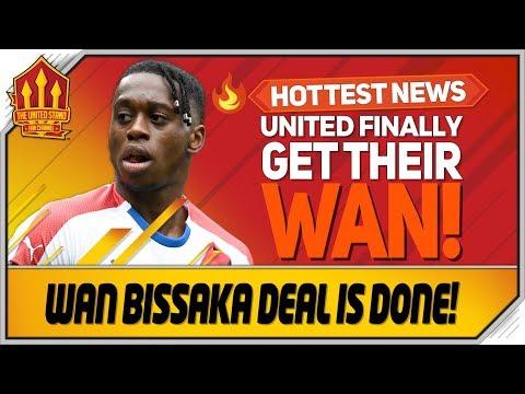 Wan Bissaka Deal Done! Man Utd Transfer News