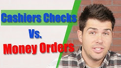 Cashiers Checks Vs. Money Orders