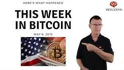 This week in Bitcoin - May 6th, 2019