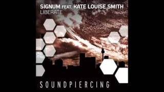 Signum feat. Kate Louise Smith - Liberate (Original Mix)