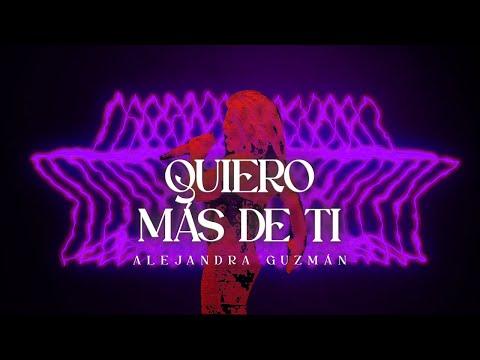 Alejandra Guzmán - Quiero más de ti
