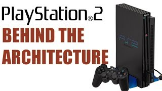 PlayStation 2 - Behind The Architecture of One of The Greatest Consoles of All Time!