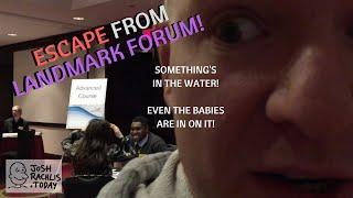 Dramatic escape from Landmark Forum!