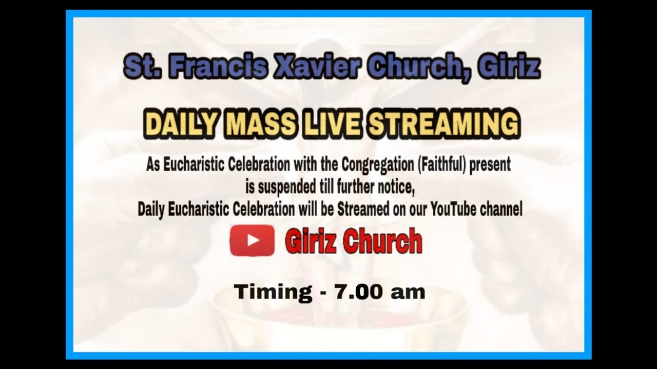 Daily Mass Live Streaming | St. Francis Xavier Church, Giriz | 8th July 2020 | Wednesday