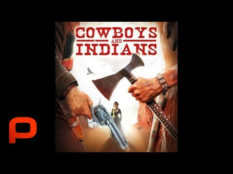 Cowboys and Indians - Full Movie