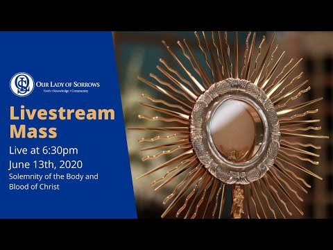 Our Lady of Sorrows Livestream Mass - June 13th, 2020