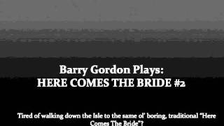 Barry Gordon Plays: Here Comes The Bride #2