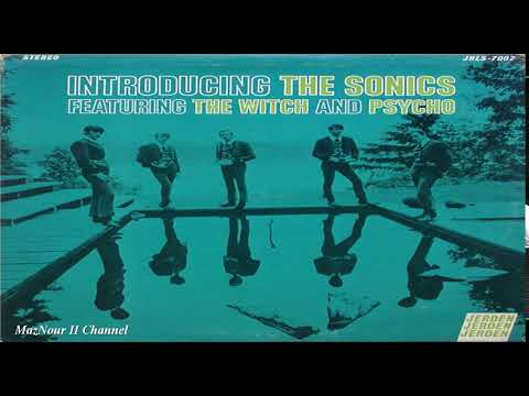 The Sonics--Introducing The Sonics 1967 Full Album HQ