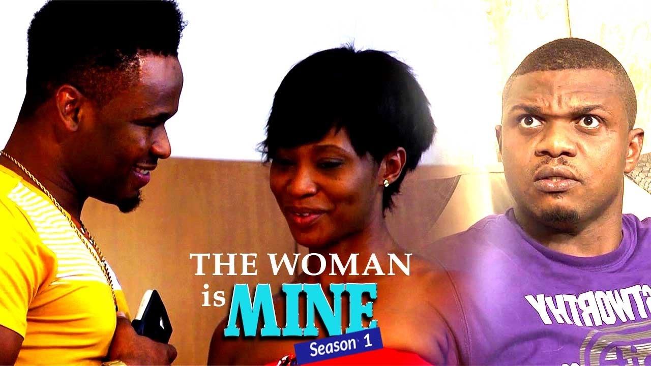 Download Nigerian Nollywood Movies - The Woman Is Mine 1