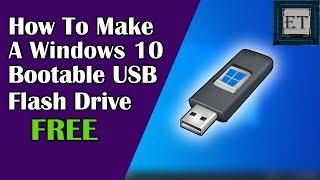 How To Make A Windows 10 Bootable USB Flash Drive | 2020