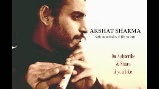 Ae Dil Hai Mushkil | Flute Cover By Akshat Sharma | Arijit singh | Aishwarya Rai | Ranbeer Kapoor |