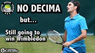La FEDecima Halted but Federer STILL Wimbledon 2018 Favorite | Coffee Break Tennis