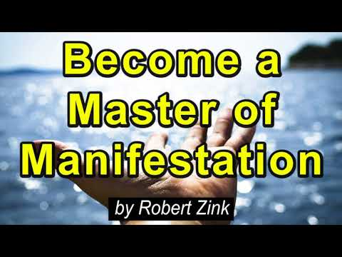 Become a Master of Manifestation - The Law of Attraction Really Works to Make Your Destiny