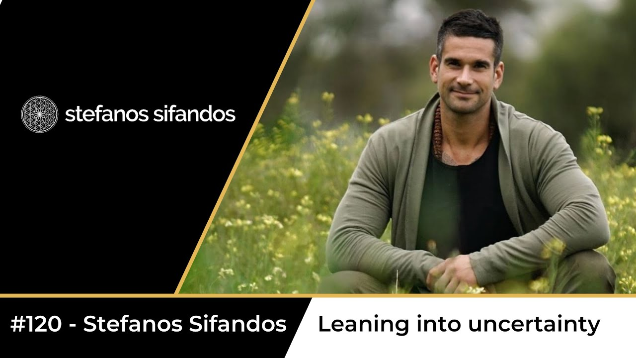 #120 - Stefanos Sifandos - Leaning into UNCERTAINTY