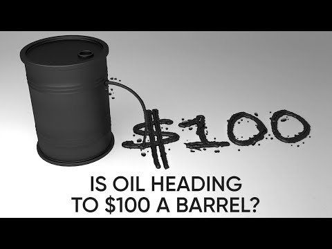 Is Oil Price Heading To $100 A Barrel?