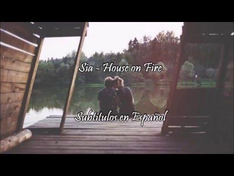 Sia - House on Fire (Subtitulos en Español)