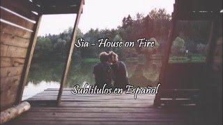 Sia - House on Fire (Subtitulos en Español)