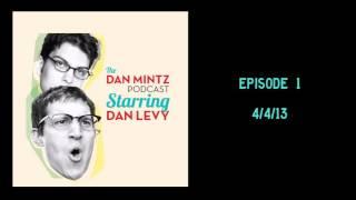 The Dan Mintz Podcast Starring Dan Levy - Episode 1