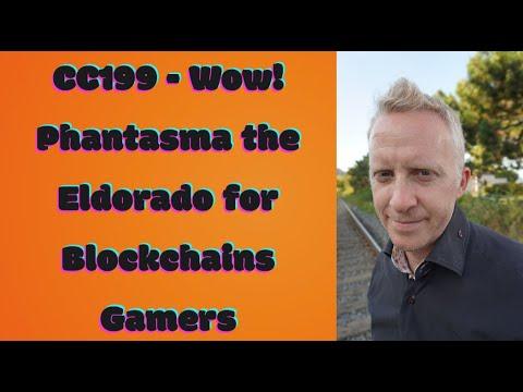 CC199 - Wow! Phantasma the Eldorado for Blockchains Gamers