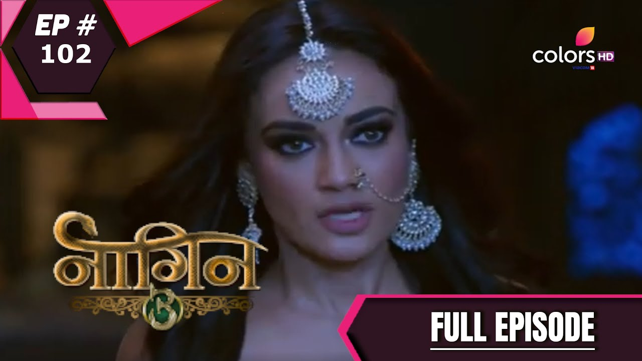 Download Naagin 3 - Full Episode 102 - With English Subtitles