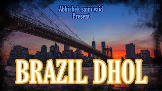 Brazil Dhol mix Abhisheksainivaid 